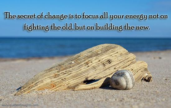 The secret of change - Socrates - Energy - Fighting - Building - Best