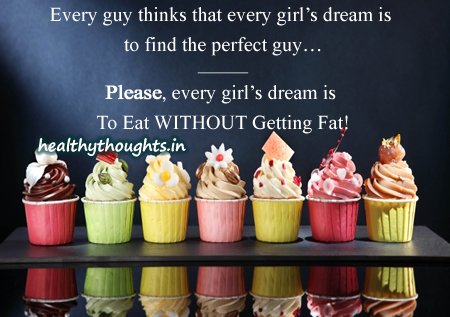Every guy thinks that every girl's dream is to find the perfect guy-Please, every girl's dream is to eat without getting fat-funny quotes