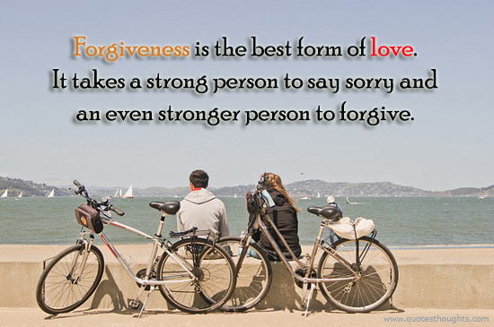 Forgiveness - Love - Strong person - Sorry - Best Thoughts - Nice