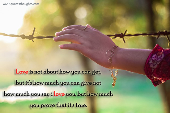 love is not about how you can get - Prove - True - Best Thoughts