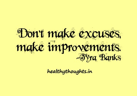 Don't make excuses-make improvements-tyra bank-motivational-quotes