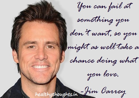 jim carrey quotes-do what you love-motivational-inspirational-thought for the day