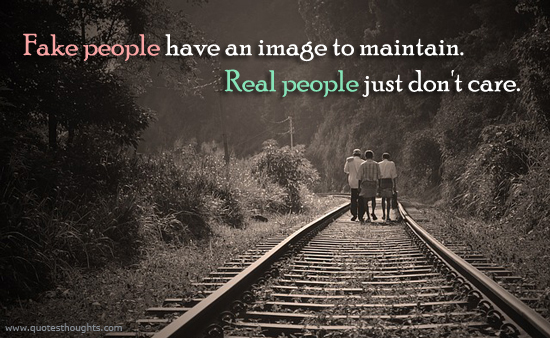 Real people - Fake people - Image to maintain - Care - Best Thoughts