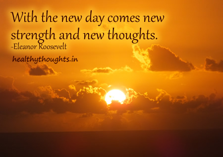 with-the-new-day-comes-new-strength-and-new-thoughts-eleanor-roosevelt-quotes-good