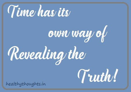 Time has its own way of revealing the truth-time-quotes