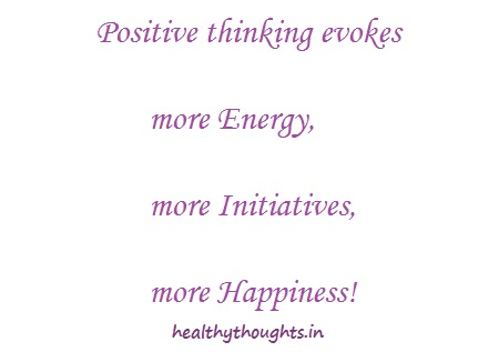 Positive thinking evokes-energy-initiatives-happiness-quotes