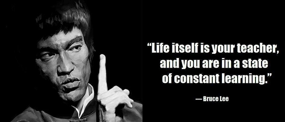 life is your teacher - bruce lee quote