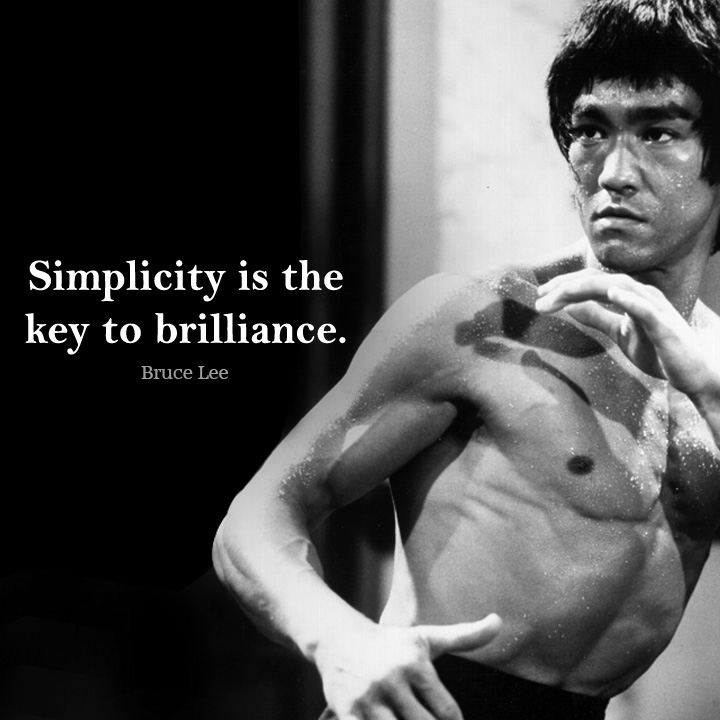 simplicity is the key to brilliance_bruce lee