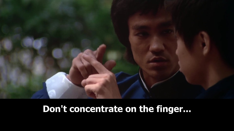 dont concentrate on the finger - bruce lee