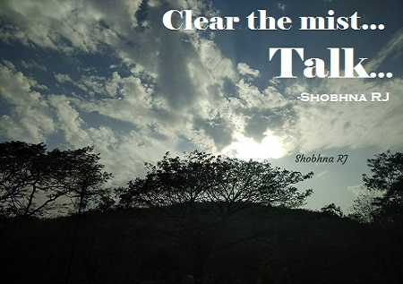 Shobhna RJ quotes-clear the mist-talk-relationship-love-good-quotes